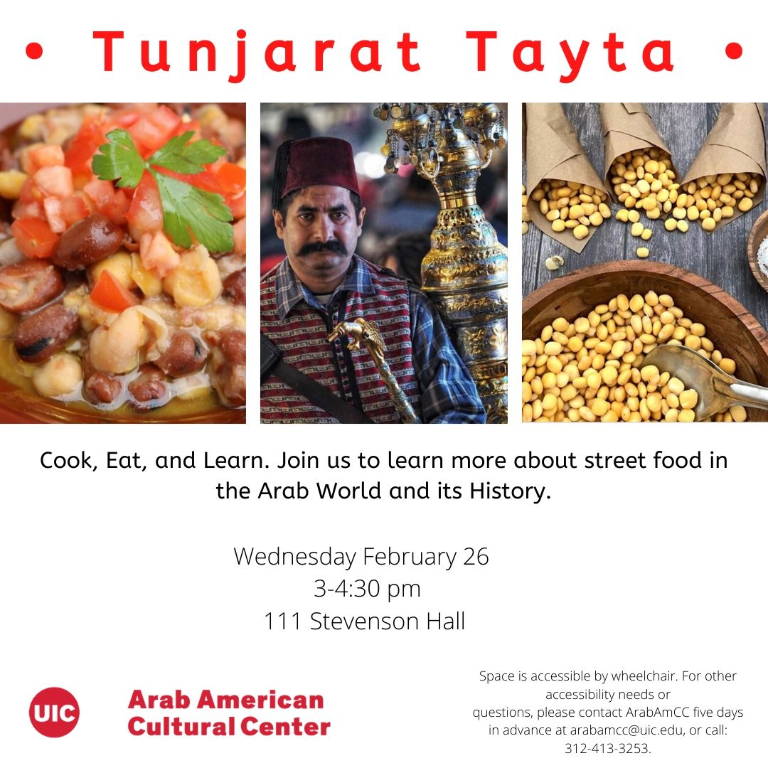Top part has the writing in Red Tunjarat Tayta. Below that there are three images lined up next to each other, the first shows a dish of fava and garbanzo beans, the second show a man in a fez with a huge tea pot behind him, and the third shows lupino beans in a bowl and in three paper cones. Under that there is details about when and where the event is and the logo of the Arab American Cultural Center