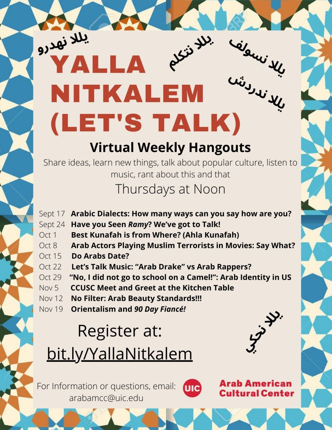 Colorful border around the image with blue, light orange and beige tiles. In the middle the flyer lists the name of the event Yalla NitKalem, information about when it is and the topics per day. Center logo is on the bottom right. Registeration information is on the close to bottom left followed by contact information. Different arabic dialect translations of the words Yalla Nitkalem (let's Talk) is sprinkled throughout in black lettering