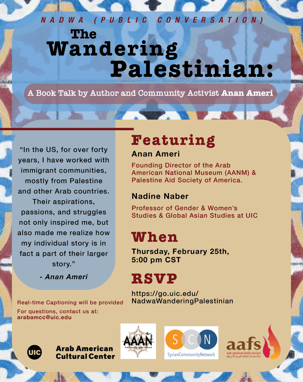 Islamic geometric art design in blue, white, and light red constitute the background and border. The top lists the name of the event. The right side beige panel lists information about the speakers, the date, and how to RSVP. The left side light blue panel has a quote by the invited author. the bottom has logos of the Arab American Cultural Center, the Arab American Action Networ, and the Arab American Family Services.